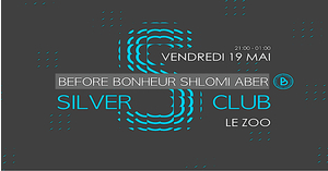 Before Officiel Bonheur/Shlomi Aber: Silver Club djs