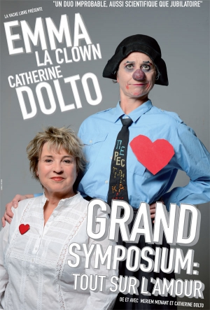 "EMMA LA CLOWN & CATHERINE DOLTO - ""GRAND SYMPOSIUM: TOUT SUR L'AMOUR"""