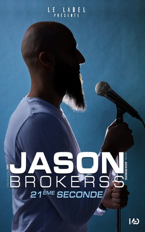 "JASON BROKERSS - ""21EME SECONDE"""