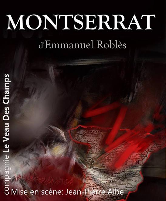 Montserrat par la compagnie veau des champs theatre - La compagnie des comptoirs montpellier ...