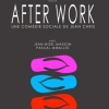 affiche AFTER WORK - COMEDIE SOCIALE