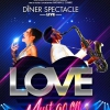 affiche LOVE MUST GO ON - DINER - SPECTACLE